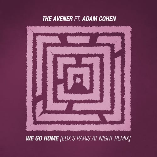 We Go Home (EDX's Paris At Night Remix)