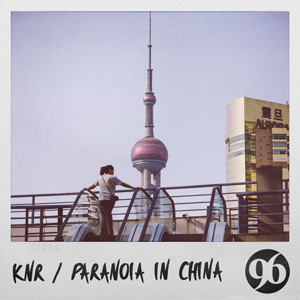 KnR & Agrume | Paranoia In China