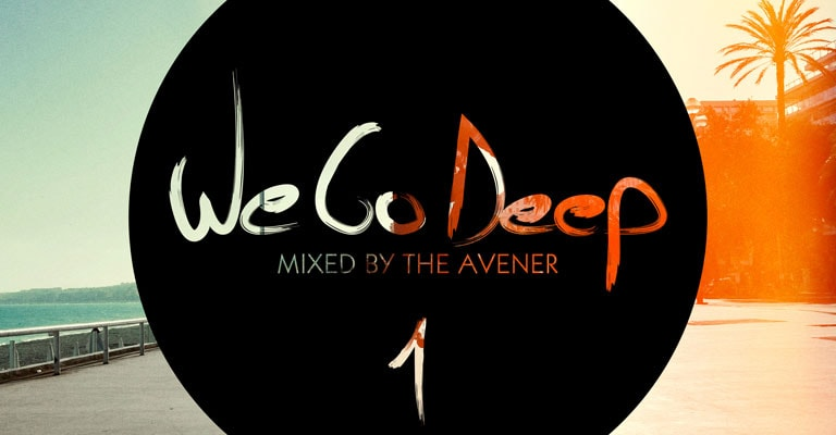 We Go Deep 1 - Mixed by The Avener
