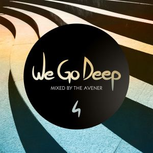 We Go Deep 4 - Mixed By The Avener