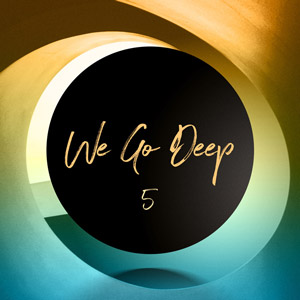 We Go Deep 5