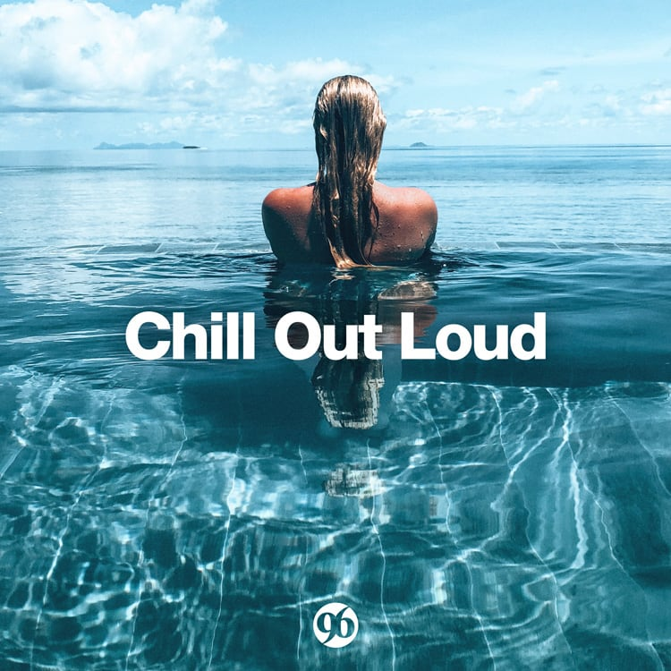 Chill Out Loud - The playlist